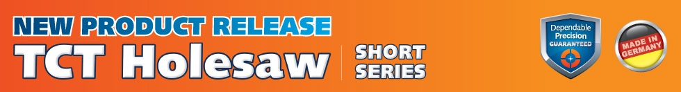 New Product - Excision TCT holesaw short series